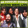 Sir Douglas Quintet - Nuevo Wave Live