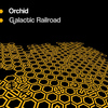 Orchid - Galactic Railroad