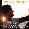 Chayanne - Tu Boca (Urban Remix)