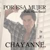 Chayanne - Por Esa Mujer (Pablo Flores Remix)