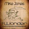 Mike Jones - I Wonder