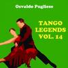 Osvaldo Pugliese - Tango Legends, Vol. 14