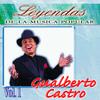 Gualberto Castro - Gualberto Castro, Vol. 1 (Leyendas de la Música Popular)