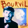 Bourvil - Bourvil, Vol. 2: Ses plus belles chansons
