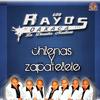 Los Rayos De Oaxaca - Chilenas y Zapatellele