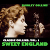Shirley Collins - Classic Collins, Vol. 1: Sweet England