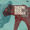 Taking Back Sunday - Stood A Chance - Single