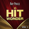 Ray Price - Hit Wonder: Ray Price, Vol. 1