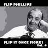 Flip Phillips - Flip It Once More!, Vol. 4