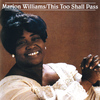 Marion Williams - This Too Shall Pass