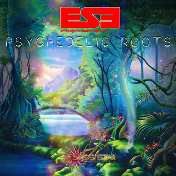 Entheogenic Sound Explorers - Psychedelic Roots