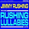 Jimmy Rushing - Rushing Lullabies