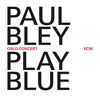 Paul Bley - Play Blue - Oslo Concert