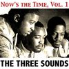 The Three Sounds - Now's the Time, Vol. 1