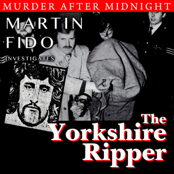 Martin Fido - The Yorkshire Ripper