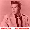 Sanford Clark - Nine Pound Hammer