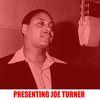 Joe Turner - Presenting Joe Turner