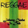 Johnny Clarke - Johnny Clarke in Dub