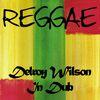 Delroy Wilson - Reggae Delroy Wilson in Dub