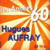 Hugues Aufray - Les années 60: Hugues Aufray