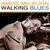 - Walking Blues