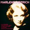 Marlène Dietrich - Marlène Dietrich: Ses plus belles chansons