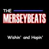 The Merseybeats - Wishin' and Hopin'