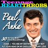 Paul Anka - Teenage Heart Throbs - Paul Anka