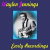 Waylon Jennings - Early Recordings