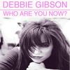 Debbie Gibson - Who Are You Now