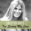 Skeeter Davis - I'm Saving My Love
