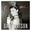 Dale Watson - If You