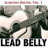 Lead Belly - Alabama Bound, Vol. 1