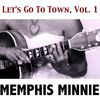 Memphis Minnie - Let's Go to Town, Vol. 1
