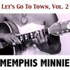 Memphis Minnie - Let's Go to Town, Vol. 2