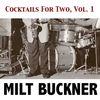 Milt Buckner - Cocktails for Two, Vol. 1