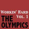 The Olympics - Workin' Hard, Vol. 1
