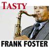 Frank Foster - Tasty