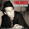 Tom Waits - A Small Affair in Ohio (Live)