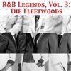 The Fleetwoods - R&B Legends, Vol. 3: The Fleetwoods