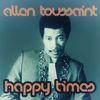 Allen Toussaint - Happy Times