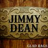 Jimmy Dean - Glad Rags