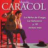 Manolo Caracol - La Niña de Fuego, La Salvaora y 18 Exitos Mas