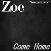Zoe - Come Home: The Remixes