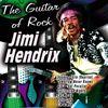 Jimi Hendrix - The Guitar of Rock