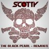Scotty - The Black Pearl (Remixes)