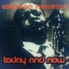 Coleman Hawkins - Today and Now