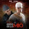 Blaze - Esto Es Lo Mio (feat. D Ozi) - Single