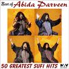 Abida Parveen - 50 Greatest Sufi Hits Best of Abida Parveen Hit Songs