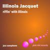 Illinois Jacquet - Riffin' With Illinois - Jazz Saxophone